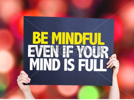 stock-photo-be-mindful-even-if-your-mind-is-full-placard-with-bokeh-background-317373137.jpg